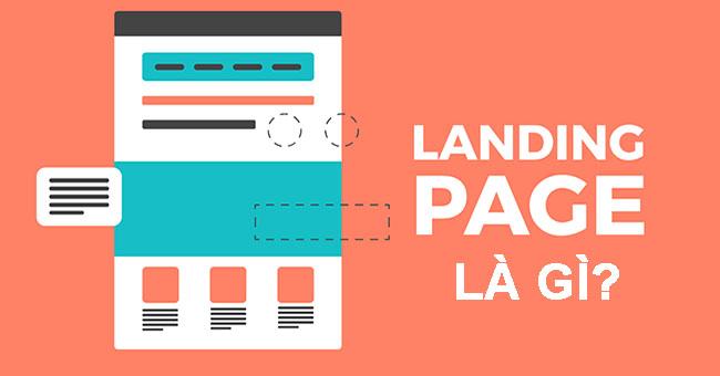 Landing Page là gì? Tầm quan trọng của Landing page trong marketing