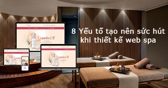 8 Yếu tố tạo nên sức hút khi thiết kế web spa đẹp