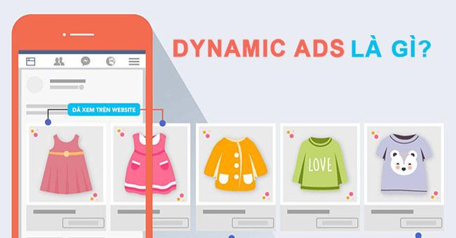 Dynamic Ads là gì? Bùng nổ doanh số với quảng cáo động trên Facebook