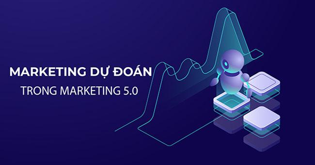 Vai trò của tiếp thị dự đoán trong thời đại marketing 5.0